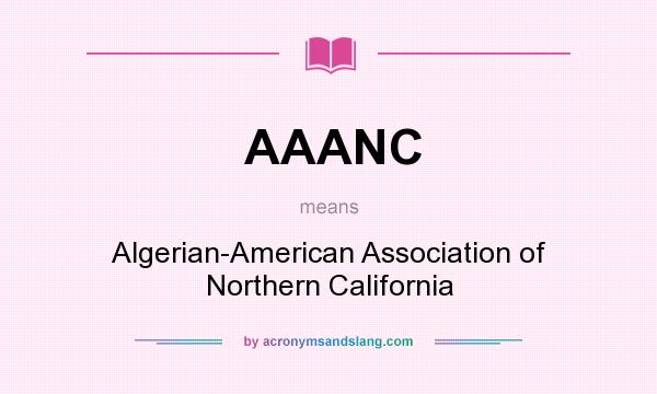 What does AAANC mean? It stands for Algerian-American Association of Northern California
