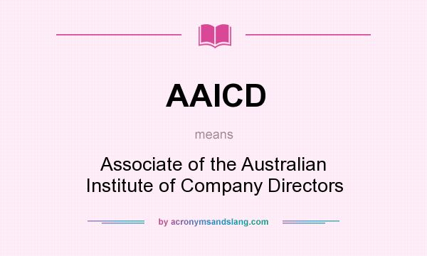 What does AAICD mean? It stands for Associate of the Australian Institute of Company Directors