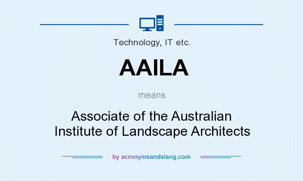 What does AAILA mean? It stands for Associate of the Australian Institute of Landscape Architects