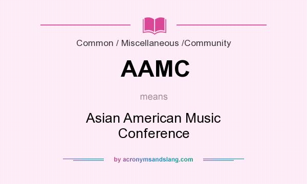 What does AAMC mean? It stands for Asian American Music Conference