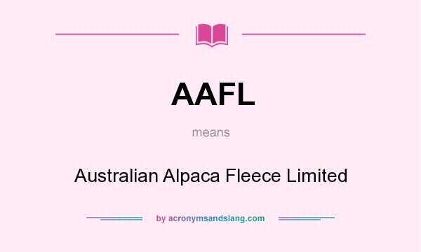 What does AAFL mean? It stands for Australian Alpaca Fleece Limited