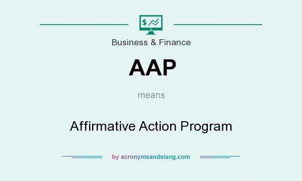 What does AAP mean? It stands for Affirmative Action Program