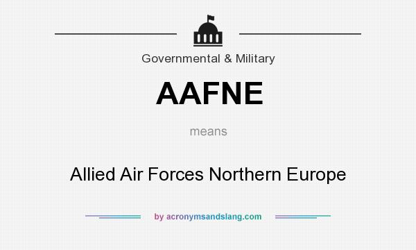 What does AAFNE mean? It stands for Allied Air Forces Northern Europe