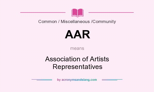 What does AAR mean? It stands for Association of Artists Representatives