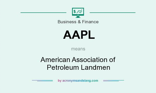 What does AAPL mean? It stands for American Association of Petroleum Landmen