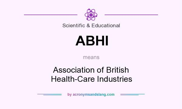What does ABHI mean? It stands for Association of British Health-Care Industries