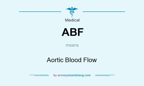What does ABF mean? It stands for Aortic Blood Flow