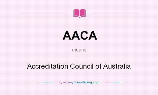 What does AACA mean? It stands for Accreditation Council of Australia