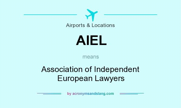 What does AIEL mean? It stands for Association of Independent European Lawyers