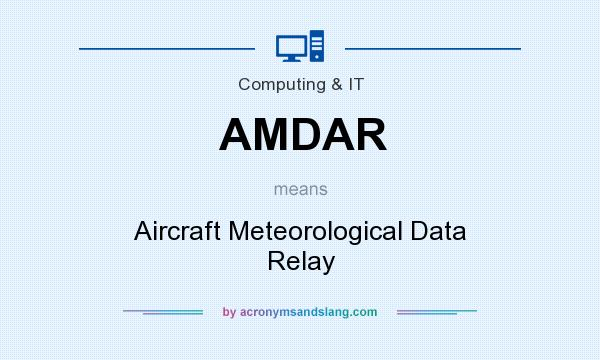 What does AMDAR mean? It stands for Aircraft Meteorological Data Relay