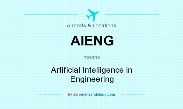What does AIENG mean? It stands for Artificial Intelligence in Engineering