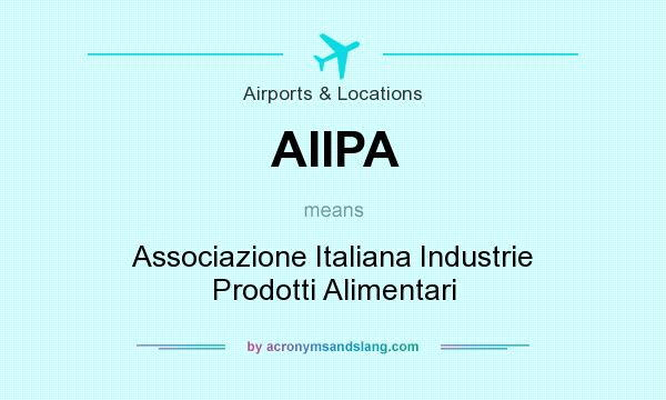 What does AIIPA mean? It stands for Associazione Italiana Industrie Prodotti Alimentari
