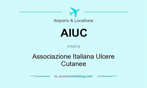 What does AIUC mean? It stands for Associazione Italiana Ulcere Cutanee