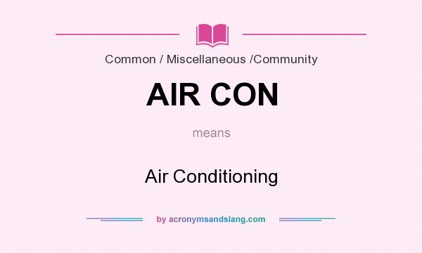 What does AIR CON mean? It stands for Air Conditioning