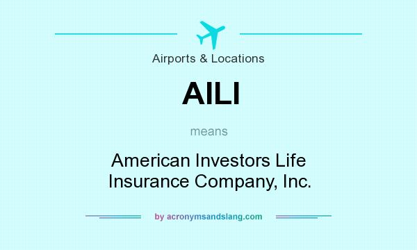 Aili American Investors Life Insurance Company Inc By Acronymsandslang Com