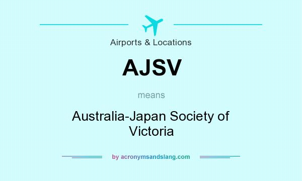 What does AJSV mean? It stands for Australia-Japan Society of Victoria