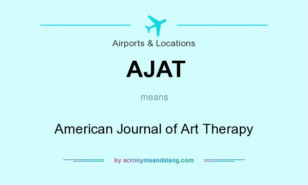 What does AJAT mean? It stands for American Journal of Art Therapy