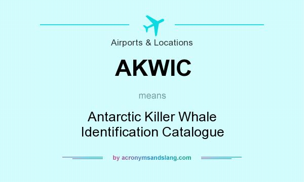 What does AKWIC mean? It stands for Antarctic Killer Whale Identification Catalogue
