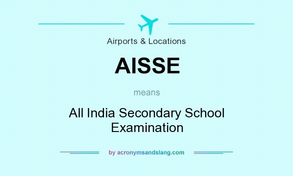 What does AISSE mean? It stands for All India Secondary School Examination