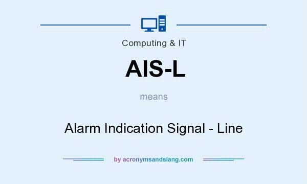 What does AIS-L mean? It stands for Alarm Indication Signal - Line
