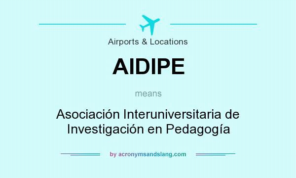 What does AIDIPE mean? It stands for Asociación Interuniversitaria de Investigación en Pedagogía
