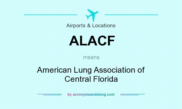 What does ALACF mean? It stands for American Lung Association of Central Florida