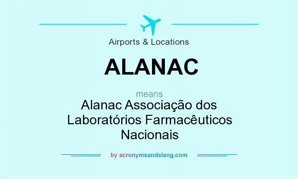 What does ALANAC mean? It stands for Alanac Associação dos Laboratórios Farmacêuticos Nacionais