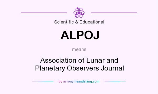 What does ALPOJ mean? It stands for Association of Lunar and Planetary Observers Journal