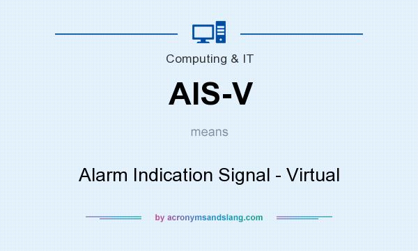 What does AIS-V mean? It stands for Alarm Indication Signal - Virtual