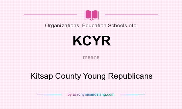 What does KCYR mean? It stands for Kitsap County Young Republicans