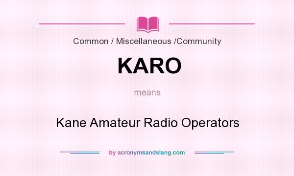 What does KARO mean? It stands for Kane Amateur Radio Operators