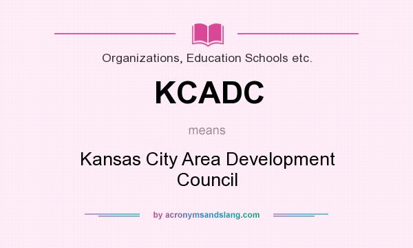 What does KCADC mean? It stands for Kansas City Area Development Council