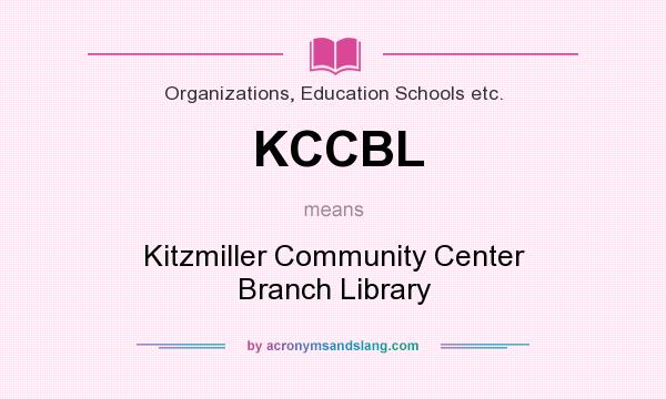 What does KCCBL mean? It stands for Kitzmiller Community Center Branch Library