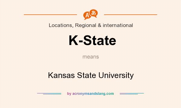 What does K-State mean? It stands for Kansas State University