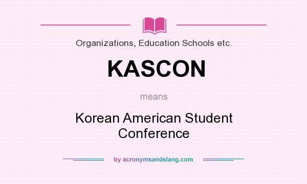 What does KASCON mean? It stands for Korean American Student Conference
