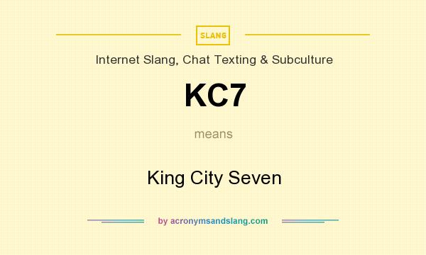 What does KC7 mean? It stands for King City Seven