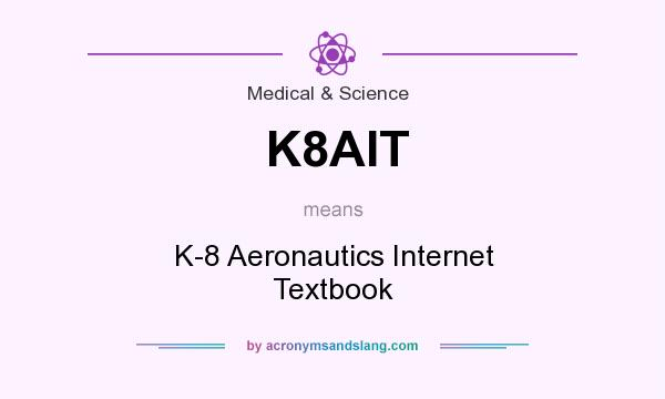 What does K8AIT mean? It stands for K-8 Aeronautics Internet Textbook