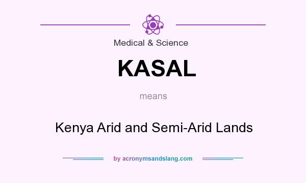 What does KASAL mean? It stands for Kenya Arid and Semi-Arid Lands