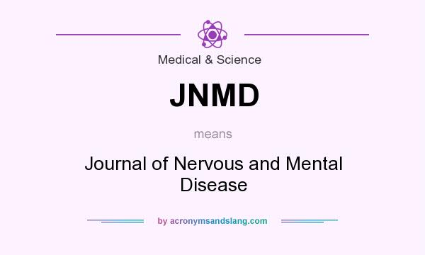 What does JNMD mean? It stands for Journal of Nervous and Mental Disease
