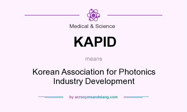 What does KAPID mean? It stands for Korean Association for Photonics Industry Development