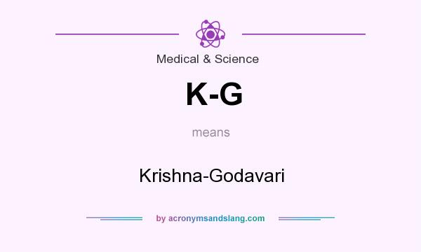 What does K-G mean? It stands for Krishna-Godavari