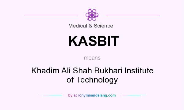 What does KASBIT mean? It stands for Khadim Ali Shah Bukhari Institute of Technology