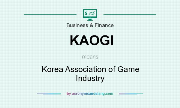 What does KAOGI mean? It stands for Korea Association of Game Industry