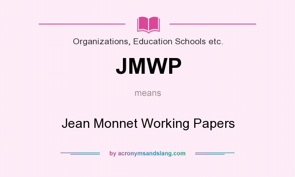 What does JMWP mean? It stands for Jean Monnet Working Papers