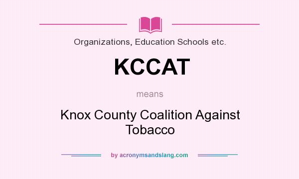 What does KCCAT mean? It stands for Knox County Coalition Against Tobacco
