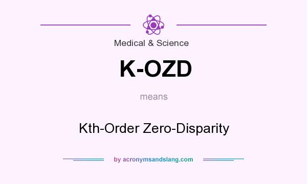 What does K-OZD mean? It stands for Kth-Order Zero-Disparity