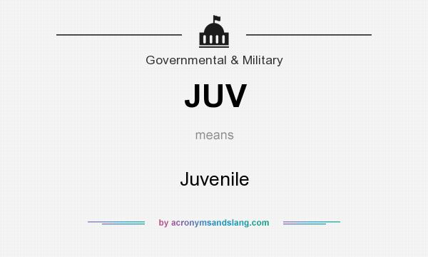 What does JUV mean? It stands for Juvenile