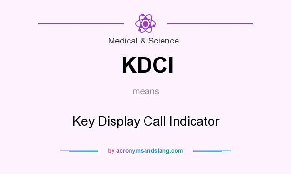 What does KDCI mean? It stands for Key Display Call Indicator