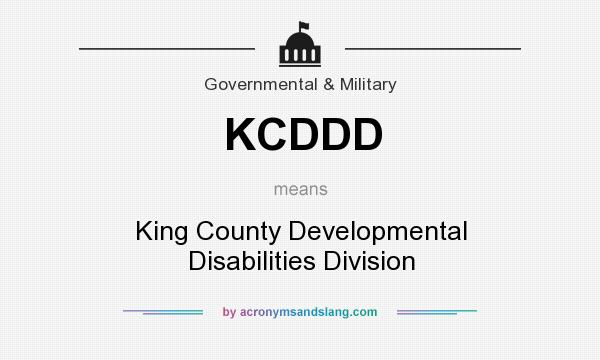 What does KCDDD mean? It stands for King County Developmental Disabilities Division
