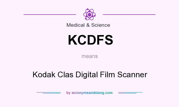 What does KCDFS mean? It stands for Kodak Clas Digital Film Scanner